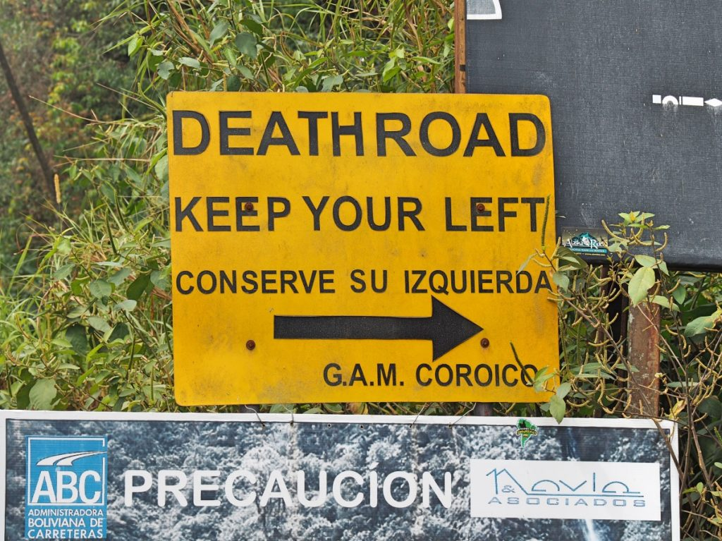 Many times the people overlook the traffic sign of the Death Road